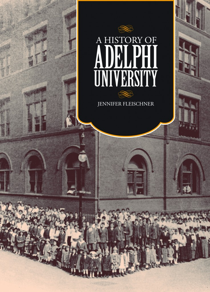 """""""In many ways, the history of a school is the collective biography of those involved with it.""""  Prologue, A History of Adelphi University (Pearson) released March 2015"""