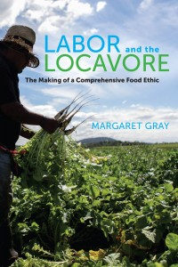 Labor and the Locavore Book Cover by Margaret Gray