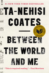 "Ta-Nehisi Coates' book ""Between the World and Me"""